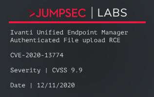Advisory CVE-2020-13774 – Ivanti Unified Endpoint Manager authenticated RCE via file upload